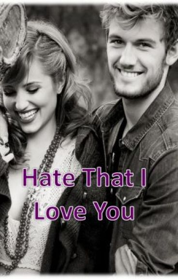 Hate That I Love You
