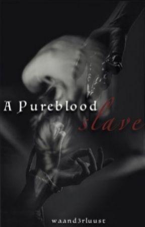 A Pureblood slave by waand3rluust
