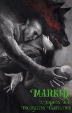 Marked: A Dragon Age Inquisition Fanfiction by RaineDances
