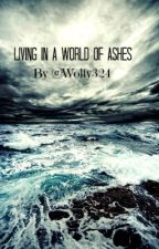 Living In a World of Ashes by wolfy324