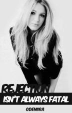 Rejection Isn't Always Fatal by odemira