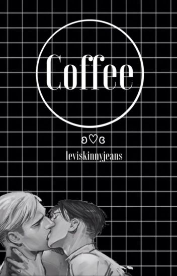 Coffee ♡ || Eruri