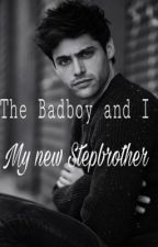 The Badboy and I ~ My new stepbrother by lexilovebooks