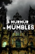 A Murmur in Mumbles by ofclouds