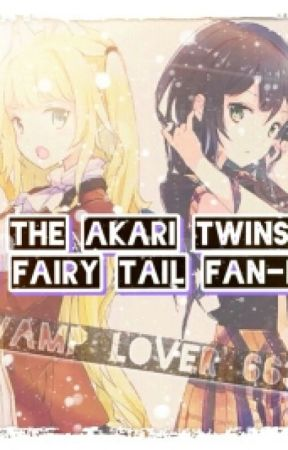 The Akari Twins (A Fairy Tail Fanfic) by vamp_lover_663