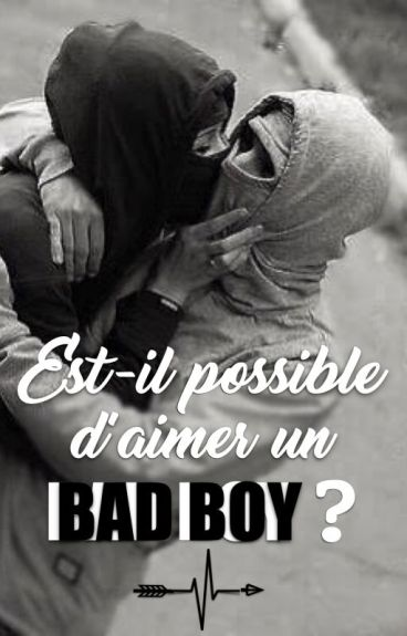 Est-il possible d'aimer un Bad boy ?