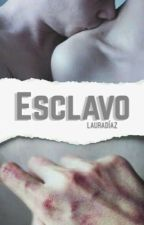 Esclavo [Próximamente] by laura9703