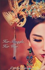 Her Struggle, Her War by DeadlyNightmares