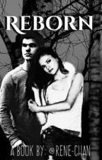 Reborn ( A Twilight Fanfiction ) by Rene-Chan