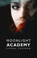 Moonlight Academy [UPDATED RARELY] by AuRevoirSimone