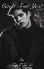 Can I Trust You? ➳ Isaac Lahey by simplyharrypotter-