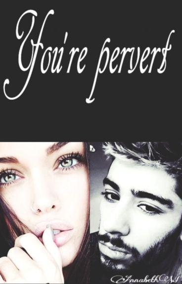 You're pervert