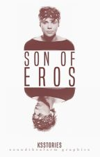 Son of Eros || a.i by ksstories