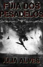 Fuja dos Pesadelos. by Juliaeverdeenmason