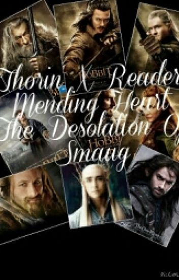 Thorin X Reader Mending Heart The Desolation Of Smaug COMPLETED