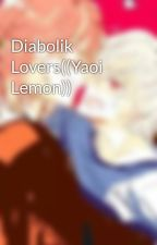 Diabolik Lovers((Yaoi Lemon)) by KANADE1716