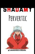 Shadamy Pervertic by TamaraRoseVergara