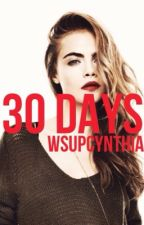 30 Days by wsupcynthia