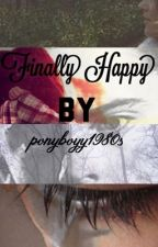 Finally Happy ( Ponyboy Curtis love story) by ponyboyy1980s