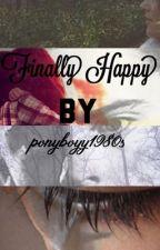 Finally Happy ( Ponyboy Curtis love story) by ponyboyy1980s