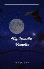 My Favorite Vampire by mayraLjkpop