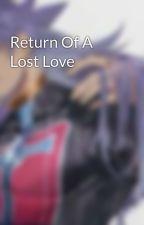 Return Of A Lost Love by YamixAngel