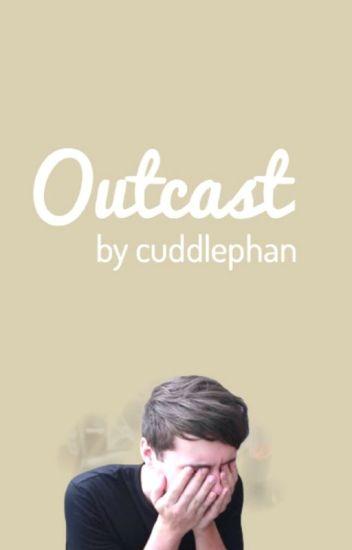 Outcast ✧ Phan