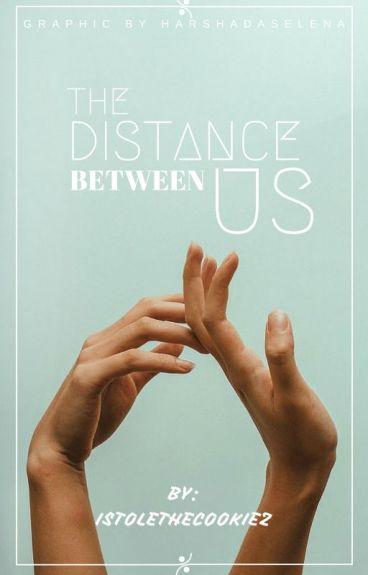 The Distance Between Us by istolethecookiez
