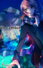 Yo cambie por ti *Homicidal Liu Y tu* by Aniiiita_