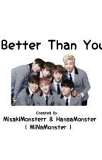 Better Than You by MiNaMonster