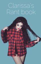 Clarissa's Rant Book by ClarissaNewt