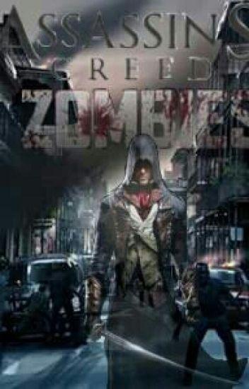 Assassin S Creed Zombie Arno Dorian 1597 Wattpad