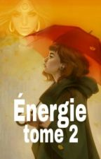 Tome 2 Energie by food_lover_78