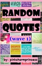 Random Quotes (wave 1)*complete* by pinkcharmprincess