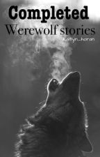 Completed Werewolf Stories by kaitlyn_horan