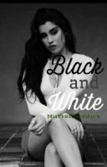 Black and White (Lauren/you)[On HOLD]