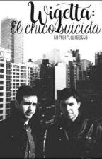 1 - El Chico Suicida - Wigetta. (Editando) by torigirlwigetta