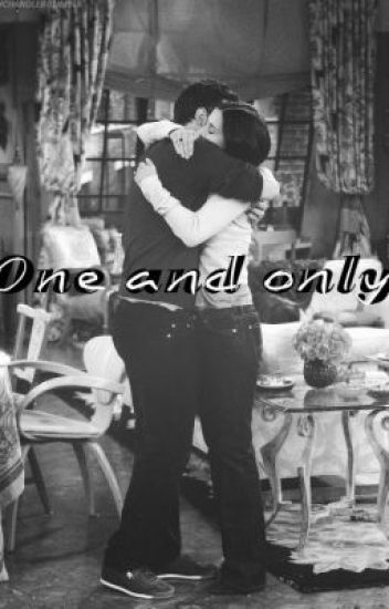 One and Only - A chandler and Monica story