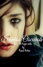 Sueños Oscuros by Roxana2382