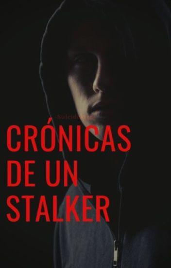 Crónicas de Un Stalker ©