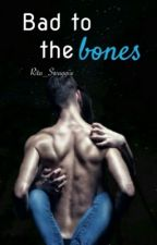 Bad to the bones by ri_queen
