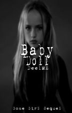 Baby Doll - Gone Girl Sequel - by Dee1ME