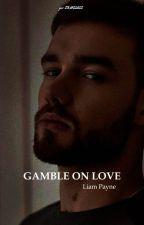 •Gamble On Love•L.P (Em Revisão ) by RayyStyles