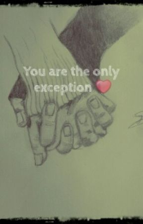 You're the Only Exception by Gerard_Andy_gods