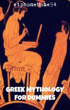 Greek Mythology for dummies by etphonehome94