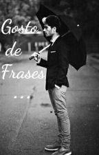 """ Gosto de Frases "" by UnicornioDaBad"