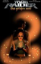 Tomb Raider: The Golden Seal by Meldelen