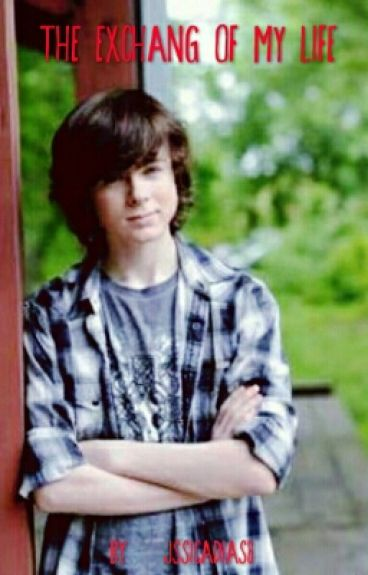 The Exchang of my life- Chandler Riggs