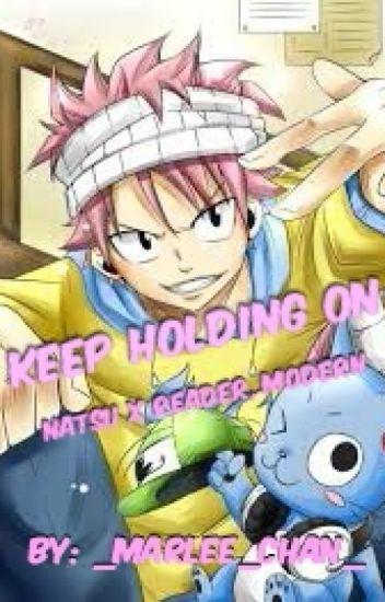 Keep Holding On (Natsu X Reader, Modern)