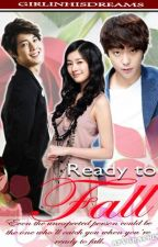 Ready to fall ♥ (On going) by GirlInHisDreams